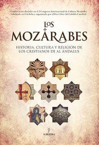 MOZARABES, LOS - HISTORIA OCULTA Y RELIGION DE LOS CRISTIANOS DE AL ANDALUS