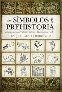 Simbolos De La Prehistoria - Raquel Lacalle