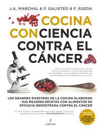 COCINA CON CIENCIA CONTRA EL CANCER - LOS GRANDES MAESTROS DE LA COCINA ELABORAN SUS MEJORES RECETAS CON ALIMENTOS DE EFICACIA DEMOSTRADA CONTRA EL CANCER