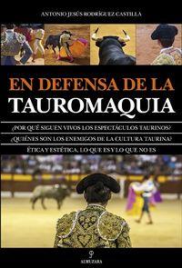 En Defensa De La Tauromaquia - Antonio Jesus Rodriguez Castilla