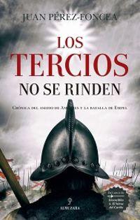Los tercios no se rinden - Juan Perez-Foncea Alvarez
