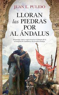 Lloran Las Piedras Por Al Andalus - Luan Luis Pulido Begines