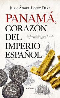 PANAMA, CORAZON DEL IMPERIO ESPAÑOL