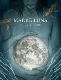 Madre Luna - Elisa Ancori