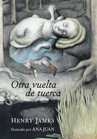 Otra Vuelta De Tuerca - Henry James / Ana Juan (il. )