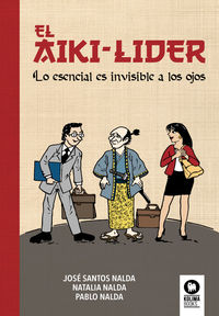 AIKI-LIDER, EL - LO ESENCIAL ES INVISIBLE A LOS OJOS