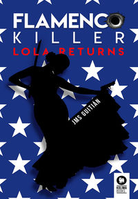 FLAMENCO KILLER - LOLA RETURNS