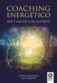 COACHING ENERGETICO - SER Y HACER CON ESPIRITU