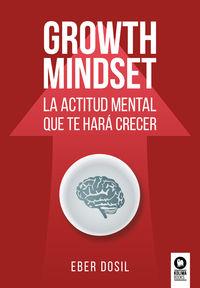 GROWTH MINDSET - LA ACTITUD MENTAL QUE TE HARA CRECER