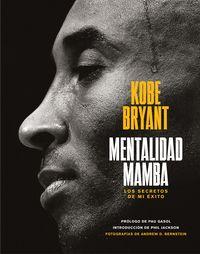 Mentalidad Mamba - Los Secretos De Mi Exito - Kobe Bryant