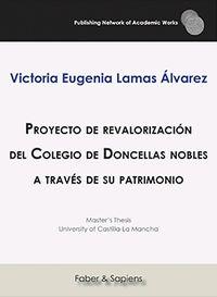 PROYECTO DE REVALORIZACION DEL COLEGIO DE DONCELLAS NOBLES A TRAVES DE SU PATRIMONIO