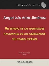 ESTUDIO DE LAS IDENTIDADES NACIONALES DE LOS CIUDADANOS DEL ESTADO ESPAÑOL, UN