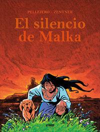 El silencio de malka - Ruben Pellejero / Jorge Zentner