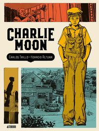Charlie Moon - Carlos Trillo / Horacio Altuna