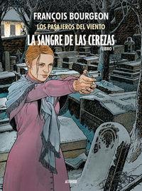 Sangre De Las Cerezas, La 1 - Los Pasajeros Del Viento - François Bourgeon