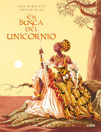 en busca del unicornio (integral) - Ana Miralles / Emilio Ruiz