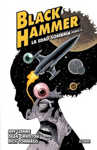 BLACK HAMMER 4 - LA EDAD SOMBRIA - PARTE 2