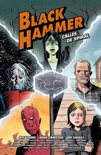 Black Hammer - Calles De Spiral - Jeff Lemire / Dean Ormston / [ET AL. ]
