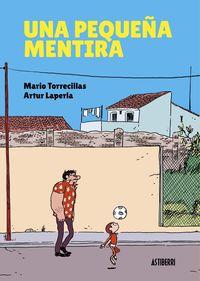 Una pequeña mentira - Mario Torrecillas / Artur Laperla