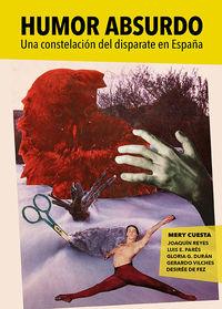 HUMOR ABSURDO - UNA CONSTELACION DEL DISPARATE EN ESPAÑA