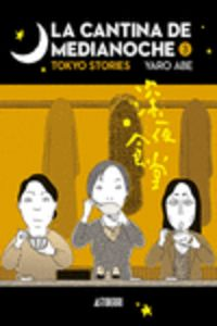 CANTINA DE MEDIANOCHE, LA 3 - TOKIO STORIES
