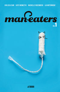 man-eaters 1 - Chelsea Cain / Lia Miternique / Kate Niemczyk