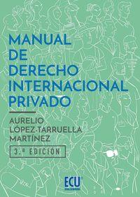 (3 ED) MANUAL DE DERECHO INTERNACIONAL PRIVADO