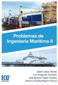 Problemas De Ingenieria Maritima Ii - Isabel Lopez Ubeda / Luis Aragones Pomares