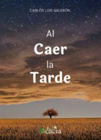 Al Caer La Tarde - Carlos Luis Galeron Gutierrez