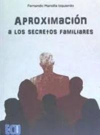 APROXIMACION A LOS SECRETOS FAMILIARES