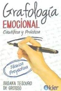 GRAFOLOGIA EMOCIONAL - CIENTIFICA Y PRACTICA