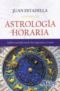 ASTROLOGIA HORARIA - ANALISIS Y PREDICCIONES DE INTERROGACIONES Y EVENTOS