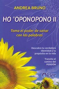 HO'OPONOPONO II - TOMA EL PODER DE SANAR CON PALABRAS
