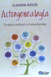 ASTROGENEALOGIA - TU SIGNO ZODIACAL Y EL ALMA FAMILIAR