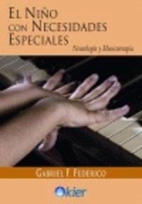 NIÑO CON NECESIDADES ESPECIALES, EL - NEUROLOGIA Y MUSICOTERAPIA