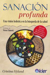 SANACION PROFUNDA - UNA VISION HOLISTICA EN LA BUSQUEDA DE LA SALUD