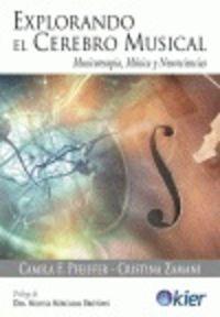 EXPLORANDO EL CEREBRO MUSICAL - MUSICOTERAPIA, MUSICA Y NEUROCIENCIAS