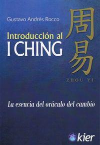 INTRODUCCION AL I CHING - LA ESENCIA DEL ORACULO DEL CAMBIO