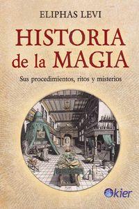 HISTORIA DE LA MAGIA - SUS PROCEDIMIENTOS, RITOS Y MISTERIOS