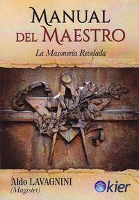 MANUAL DEL MAESTRO - LA MASONERIA REVELADA