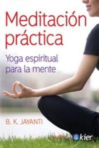 MEDITACION PRACTICA - YOGA ESPIRITUAL PARA LA MENTE
