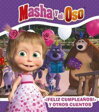 """Masha Y El Oso - """"¡feliz Cumpleaños, Masha!"""" Y Otros Cuentos - O. Kuzovkov"""