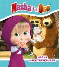 MASHA Y EL OSO - MASHA HACE TRAVESURAS