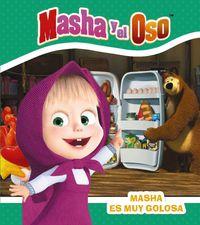 MASHA Y EL OSO - MASHA ES MUY GOLOSA