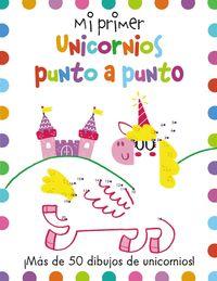 Mi Primer Unicornios Punto A Punto - Joe Potter / Elizabeth Golding / Faye Buckingham (il. )