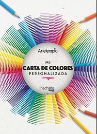 Mi Carta De Colores Personalizada - Arteterapia - Aa. Vv.