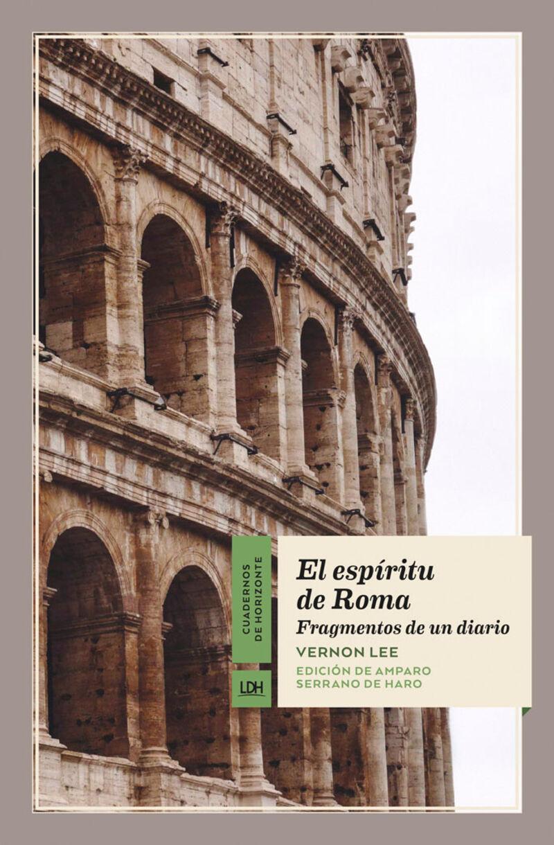 Espiritu De Roma, El - Fragmentos De Un Diario - Vernon Lee