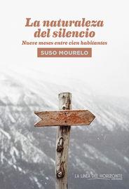 Naturaleza Del Silencio, La - Nueve Meses Entre Cien Habitantes - Suso Mourelo Gomez
