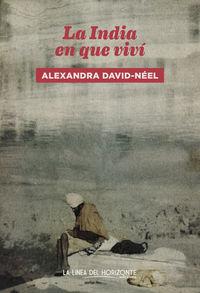 La india en que vivi - Alexandra David-Neel