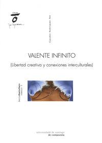 VALENTE INFINITO - LIBERTAD CREATIVA Y CONEXIONES INTERCULTURALES